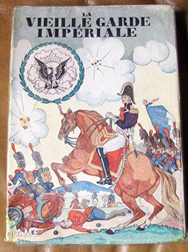 9782914288019: La Vieille Garde Imperiale