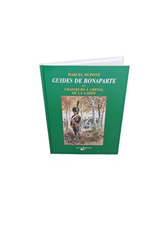9782914288057: Guides de Bonaparte et chasseurs à cheval de la Garde