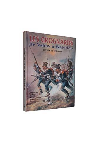 9782914288194: Les Grognards : De Valmy à Waterloo, Récits de soldats