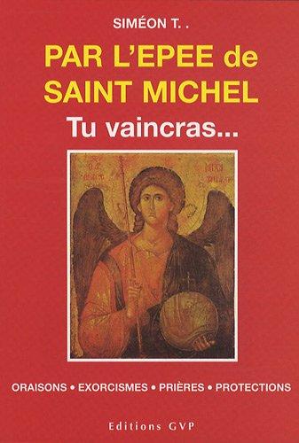 9782914303293: Par l'épée de Saint Michel : Tu vaincras...