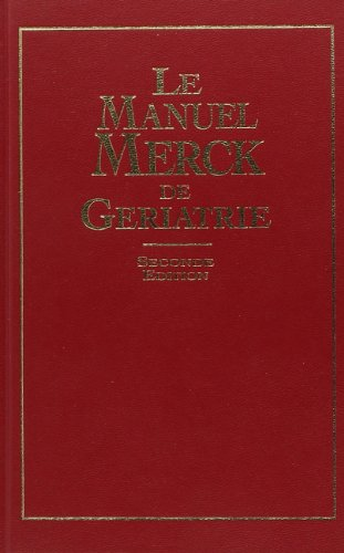 Le Manuel Merck de gériatrie, seconde édition: Merck