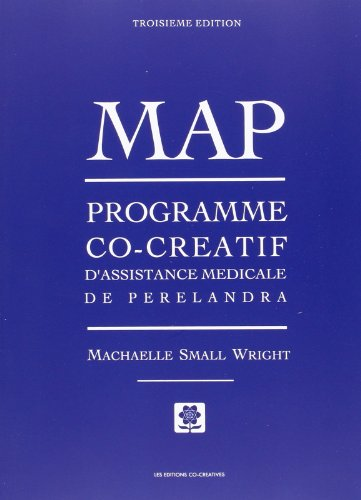 MAP Programme co-creatif d'assistance medicales de Perelandra: Machaelle Small Wright