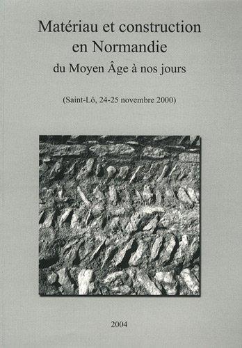 9782914329095: Matériau et construction en Normandie du Moyen Age à nos jours