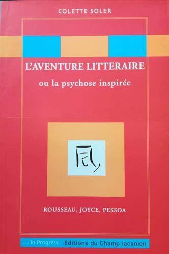 L'aventure littéraire, ou la psychose inspirée : Colette Soler