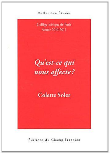 Qu'est-ce qui nous affecte ? : Cours: Soler, Colette