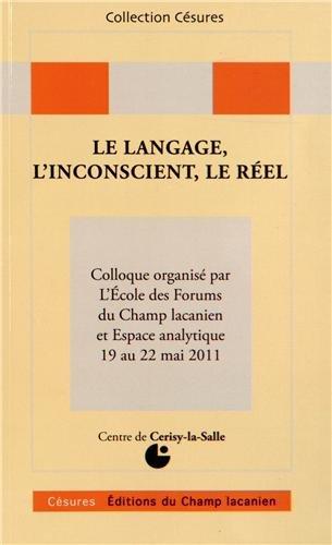 Le langage, l'inconscient, le réel: Soler, Colette