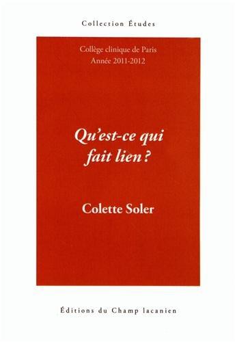 Qu'est-ce qui fait lien ? : Cours: Colette Soler