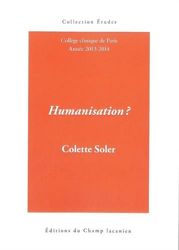 Humanisation ? : Cours 2013-2014 (Etudes): Soler, Colette