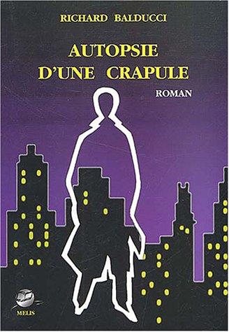 9782914333405: Autopsie d'une crapule (French Edition)