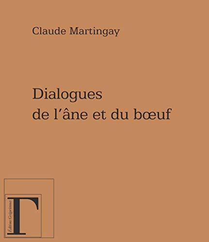 DIALOGUES DE L'ANE ET DU BOEUF: MARTINGAY, CLAUDE
