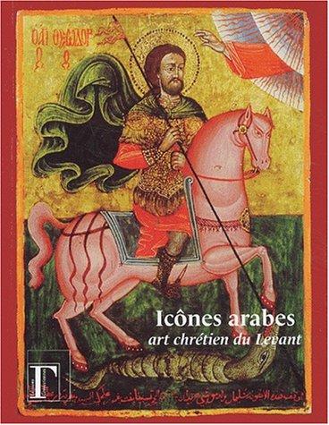 9782914338059: Icones arabes, art chrétien du levant