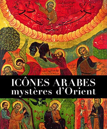 ICONES ARABES - MYSTÈRES D'ORIENT: MÈRE AGNÈS-MARIAM DE LA CROIX