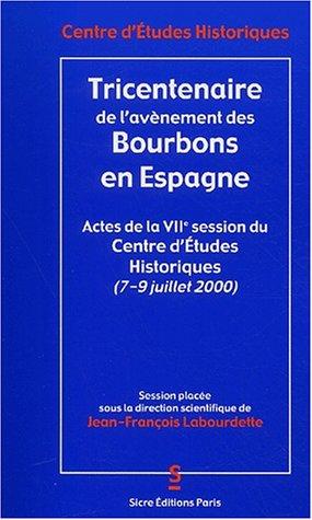 Tricentenaire de l'avènement des Bourbons en Espagne.: COLLECTIF. LABOURDETTE (Jean-François,