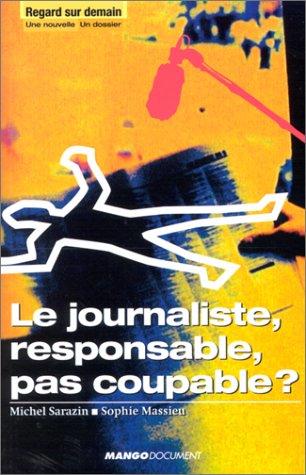 9782914353175: Le Journaliste, responsable, pas coupable ?
