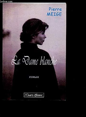 9782914362184: La dame blanche