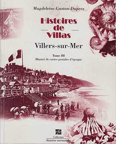 9782914367035: Histoires de villas : Villers-sur-Mer : Tome 3