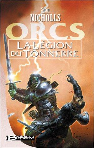 9782914370196: Orcs, tome 2 : La Légion du tonnerre