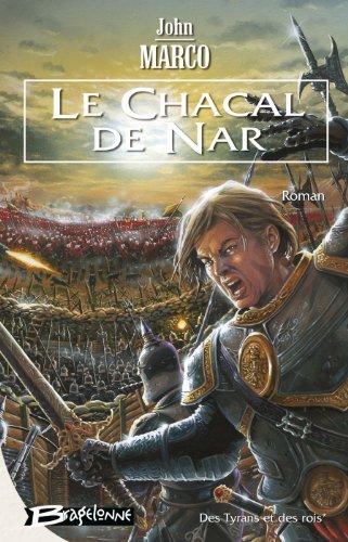 Des tyrans et des rois 1: le chacal de nar (2914370431) by Marco, John