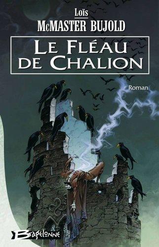 Le Fléau de Chalion (2914370458) by Loïs McMaster Bujold; Mélanie Fazi