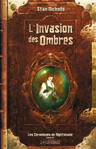 9782914370745: Les Chroniques de Nightshade, livre III : L'Invasion des ombres