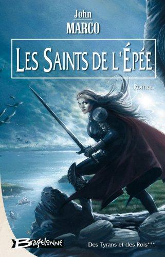 9782914370776: Des Tyrans et des Rois, tome 3 : Les Saints de l'Épée