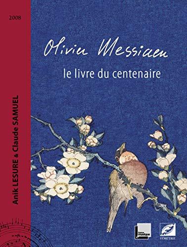 9782914373395: Olivier Messiaen, le livre du centenaire