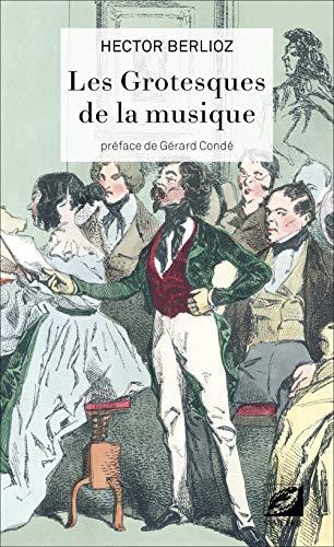 9782914373777: Les Grotesques de la musique (French Edition)