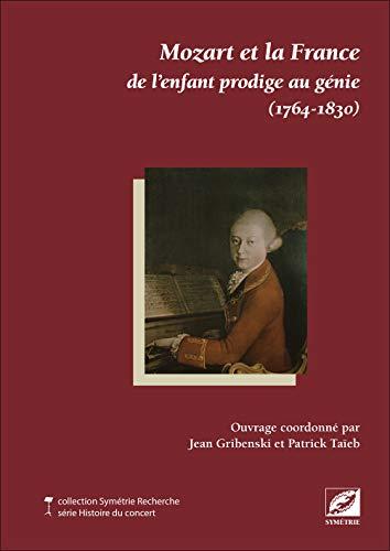 9782914373869: Mozart et la France de l'enfant prodige au génie (1764-1830)