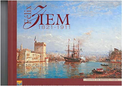 9782914374255: Felix Ziem 1821 1911 (French Edition)