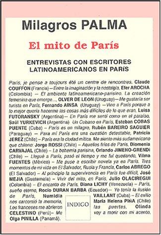 9782914378444: El mito de Paris : Entrevistas con escritores latinoamericanos en Paris
