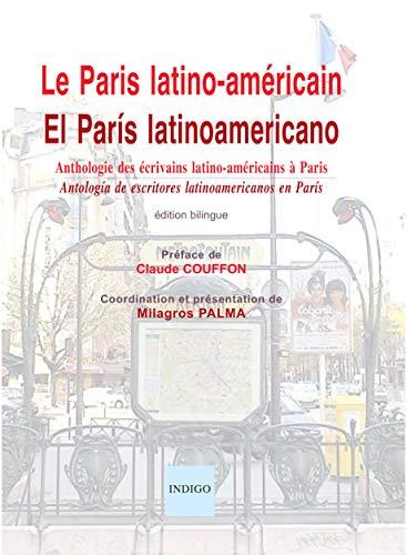 9782914378963: le paris latino-americain/el paris latinoamericano, anthologie des ecrivains latino-americains a par