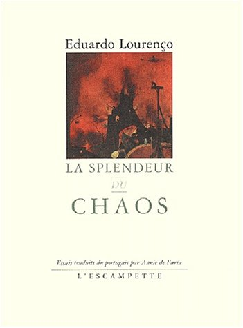 La Splendeur du Chaos (French Edition) (9782914387170) by Lourenco, Eduardo