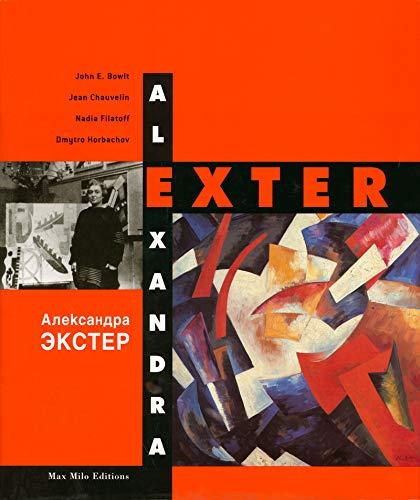 Alexandra Exter : Monographie: Chauvelin ( Jean ) & Filatoff ( Nadia ) & Bowlt ( John E. ) & ...