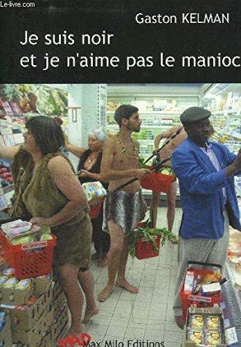 9782914388467: Je suis noir et je n'aime pas le manioc