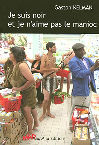 9782914388542: Je suis noir et je n'aime pas le manioc