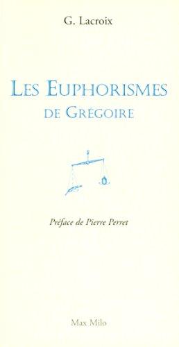 9782914388986: Les Euphorismes de Grégoire