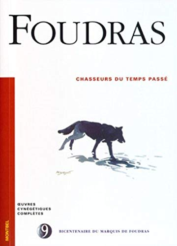 9782914390187: Chasseurs du temps pass� (Oeuvres cyn�g�tiques compl�tes, Tome 9)