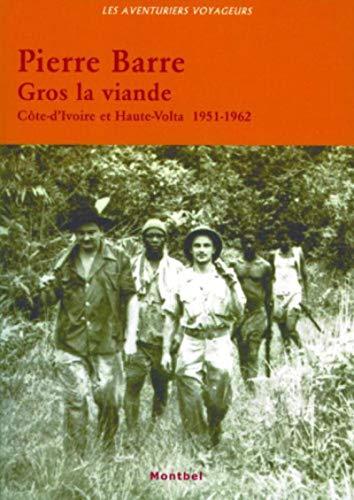 9782914390361: Gros la viande - C�te-d'Ivoire et Haute-Volta (1951-1962)