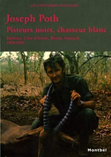 Pisteurs Noirs, Chasseur Blanc: Poth Joseph