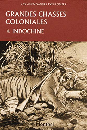 9782914390965: Grandes chasses coloniales : Tome 1, Indochine