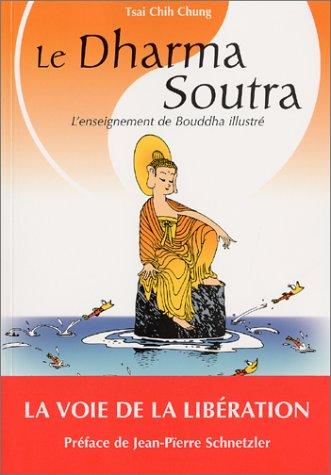9782914395120: Le Dharma Soutra : L'Enseignement de Bouddha illustré