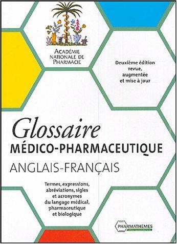 glossaire medico pharmaceutique anglais francais 2eme edition 2002: Collectif