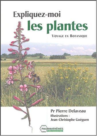 9782914399036: Expliquez-moi les plantes... : Voyage en botanique