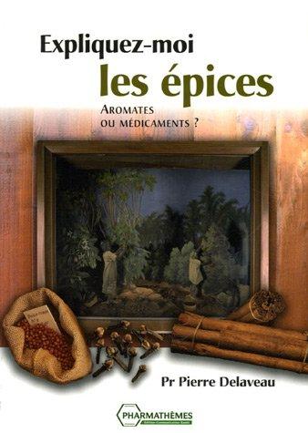 9782914399135: Expliquez-moi les épices - Aromates ou médicaments ?