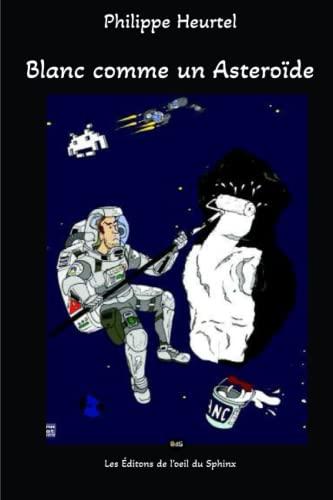 9782914405713: Blanc comme un Astéroïde