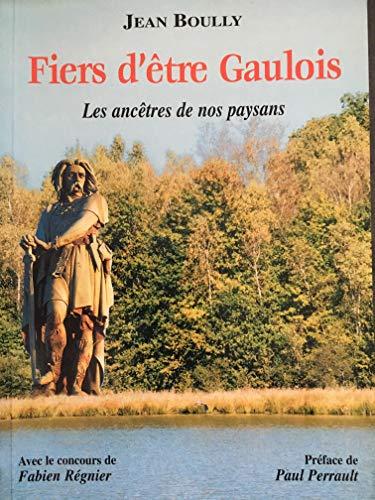 Fiers d'Etre Gaulois les Celtes Ancetres de: BOULLY Jean
