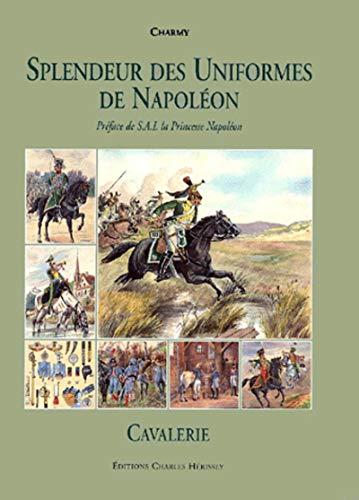 9782914417075: Splendeur Des Uniformes De Napoleon: Cavalry (French Edition)