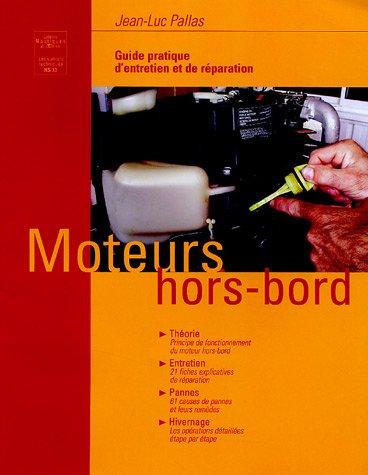 9782914423526: Guide pratique d'entretien des moteurs hors-bord