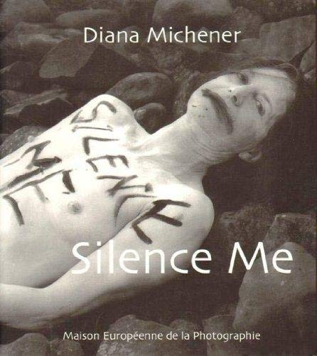 Diana Michener. Silence Me