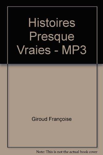 Histoires Presque Vraies - MP3: Françoise Giroud